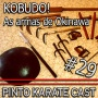 PINTO KARATE CAST#29 – As armas de Okinawa